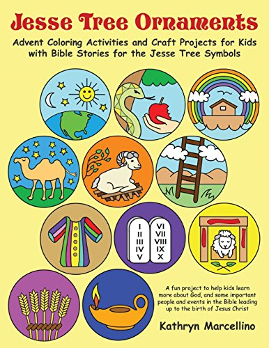 Jesse Tree Ornaments: Advent Coloring Activities and Craft Projects for Kids with Bible Stories for the Jesse Tree Symbols (Crafts Ornament Kids For)