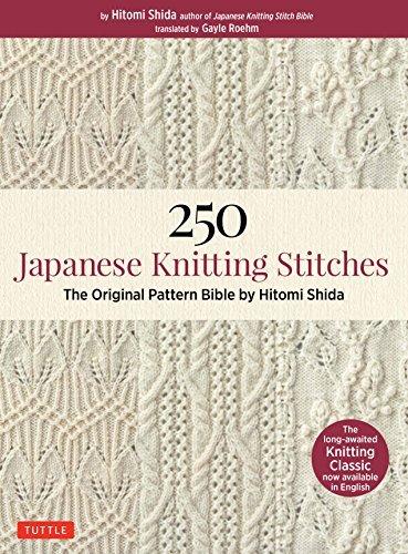 250 Japanese Knitting Stitches: The Original Pattern Bible by Hitomi Shida (English Edition)