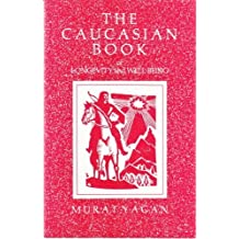 The Caucasian Book of Longevity and Well-Being by Murat Yagan (1988-08-02)