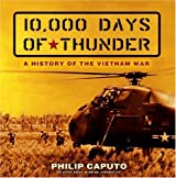 10,000 Days of Thunder: A History of the Vietnam War