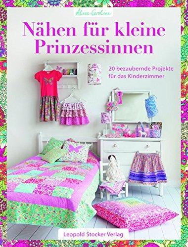 Preisvergleich Produktbild Nähen für kleine Prinzessinnen: 20 bezaubernde Projekte für das Kinderzimmer