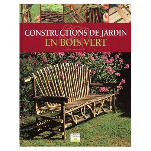 Constructions de jardin en bois vert