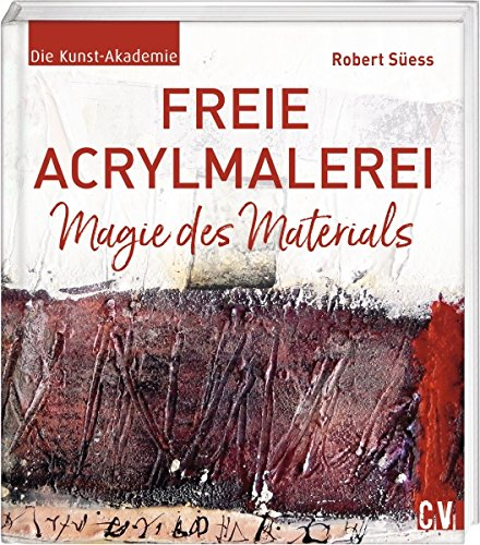 Freie Acrylmalerei: Magie des Materials
