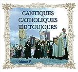 Cantiques catholiques de toujours, Vol. 3