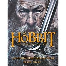 Lo Hobbit: Un viaggio inaspettato - La guida ufficiale al film