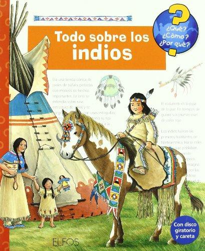 Portada del libro ¿Qu'?... Todo sobre los indios (Que, Como, Por Que)