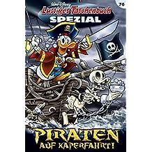 Lustiges Taschenbuch Spezial Band 76: Piraten auf Kaperfahrt!