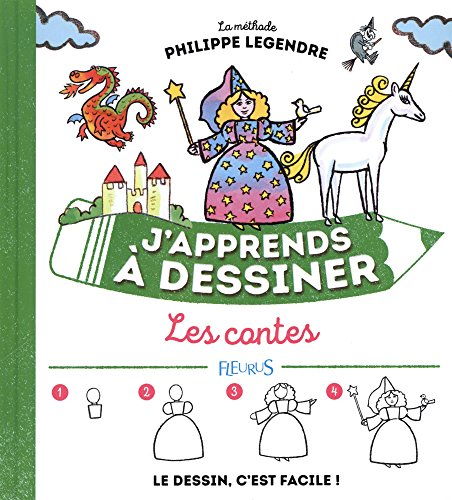 J'apprends à dessiner les contes par Philippe Legendre