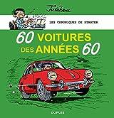 Les chroniques de Starter - tome 1 - 60 voitures des années 60