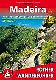 Madeira: Die schönsten Levada- und Bergwanderungen. 60 Touren. Mit GPS-Tracks - Rolf Goetz