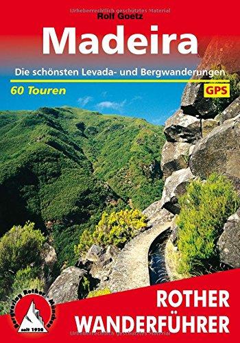 Rother Wanderführer / Madeira: Die schönsten Levada- und Bergwanderungen. 60 Touren. Mit GPS-Tracks
