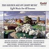 The Golden Age of Light Music. Light Music for All Seasons
