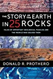 Story of the Earth in 25 Rocks: Tales of Important Geological Puzzles and the People Who Solved Them