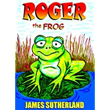 Roger the Frog (The Roger the Frog Trilogy Book 1)