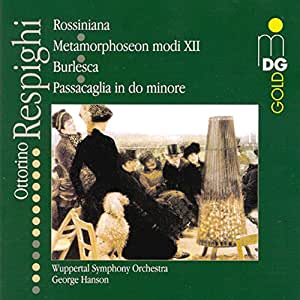 Respighi: Rossiniana No1-4; Metamorphosen modi XII P169