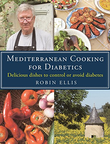 Mediterranean Cooking for Diabetics: Delicious Dishes to Control or Avoid Diabetes