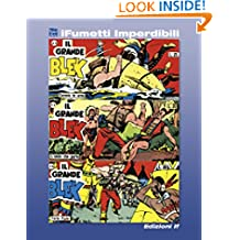 Il grande Blek n. 5 (iFumetti Imperdibili): Collana Freccia, Nuova Serie, Serie I nn. 13/15, 26 dicembre 1954/9 gennaio 1955 (Italian Edition)