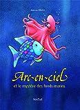 Telecharger Livres Arc en ciel et le mystere des fonds marins (PDF,EPUB,MOBI) gratuits en Francaise