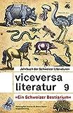 Viceversa Literatur 9: Jahrbuch der Schweizer Literaturen »Ein Schweizer Bestiarium«...