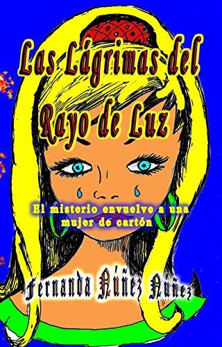 Las Lágrimas del Rayo de Luz. Aventura y Misterio : ==)) Literatura Infantil y Juvenil | Libro Didáctico por Fernanda Núñez Núñez
