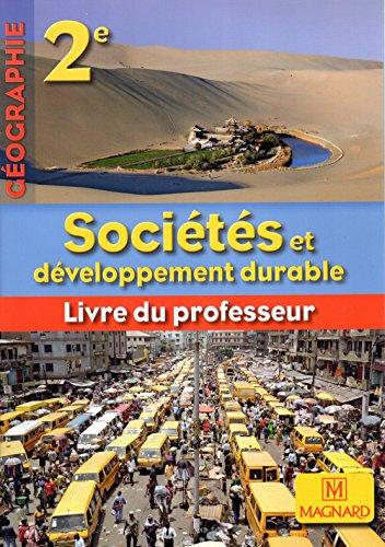 Géographie 2e Sociétés et développement durable - LIVRE DU PROFESSEUR + Manuel élève en CD-ROM