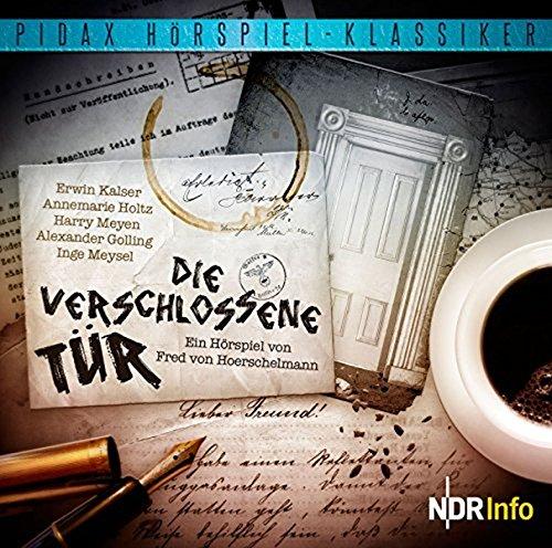 Die verschlossene Tür - Bewegendes Hörspiel von Fred von Hoerschelmann (Pidax Hörspiel-Klassiker)