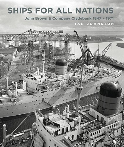 ships-for-all-nations-john-brown-company-clydebank-1847-1971