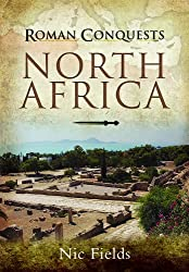 Roman Conquests: North Africa by Nic Fields (2011-01-26)