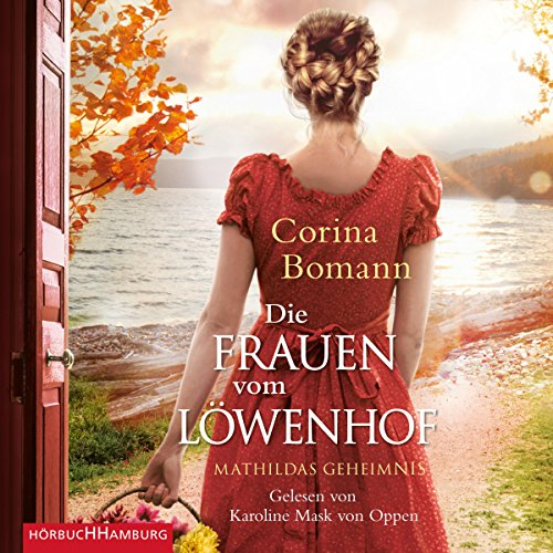 Die Frauen vom Löwenhof – Mathildas Geheimnis: 2 CDs (Die Löwenhof-Saga, Band 2)