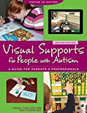 Visual Supports for People with Autism: A Guide for Parents & Professionals (Topics in Autism)