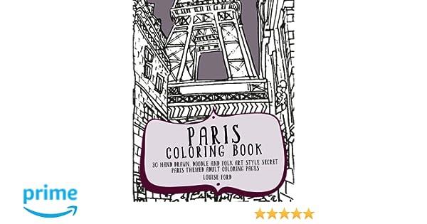 paris coloring book 30 hand drawn doodle and folk art style secret paris themed adult coloring pages volume 1 travel coloring books amazoncouk - Paris Coloring Book