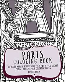 paris coloring book 30 hand drawn doodle and folk art style secret paris themed adult coloring pages volume 1 travel coloring books amazoncouk - Paris Coloring Book