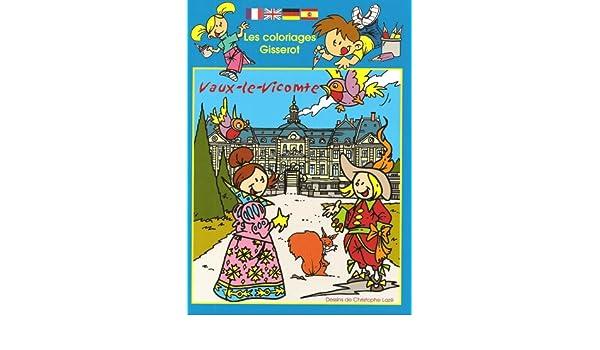 Coloriage Chateau Vaux Le Vicomte.Amazon Fr Vaux Le Vicomte Dessins De Christophe Laze Gisserot