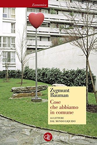 Cose che abbiamo in comune: 44 lettere dal mondo liquido (Economica Laterza Vol. 661)