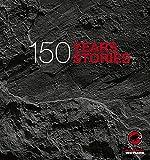 Mammut - 150 Years, 150 Stories: Offizielles Jubiläumsbuch zu 150 Jahre Mammut