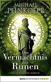 Das Vermächtnis der Runen: Historischer Roman von [Peinkofer, Michael]
