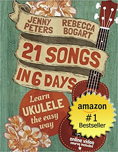 Ukulele for Beginners: 21 Songs in 6 Days: Learn to Play Ukulele the Easy Way: Book + Online Video (Beginning Ukulele Songs 1) (English Edition)