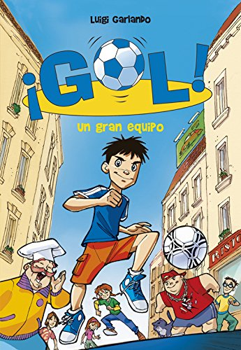 ¡Gol!: un gran equipo por Luigi Garlando