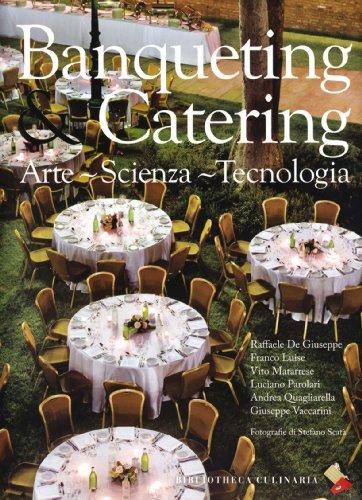 Banqueting & catering. Arte, scienza, tecnologia