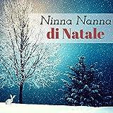 Ninna Nanna di Natale - Sottofondo Musicale per Bambini e Adulti, Canzoni Natalizie e Classici