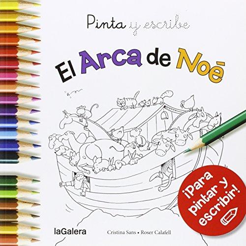 Pinta Y Escribe El Arca De Noé (Tradiciones) por Cristina Sans Mestre