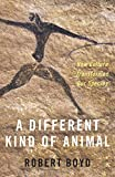 Different Kind of Animal: How Culture Transformed Our Species (University Center for Human Values)