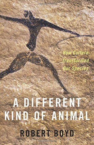 Different Kind of Animal: How Culture Transformed Our Species (The University Center for Human Values Series) por Robert Boyd