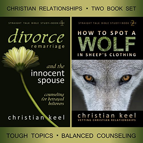 Divorce - Remarriage and the Innocent Spouse & How to Spot a Wolf in Sheep's Clothing - Two Book Set: Christian Relationships - Tough Topics - Balanced Counseling (Straight Talk Bible Study 3)