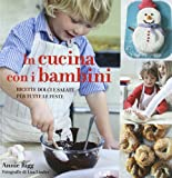 Scarica Libro In cucina con i bambini Ricette dolci e salate per tutte le feste (PDF,EPUB,MOBI) Online Italiano Gratis