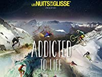 Nuit de la glisse : Addicted to Life [Blu-ray]