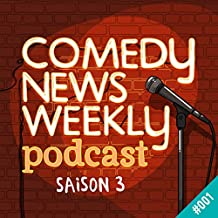 Cet épisode a oublié de faire n'importe quoi et a donné des infos sur le monde de l'humour (Comedy News Weekly - Saison 3, 1)
