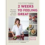 2 Weeks to Feeling Great: Because, Seriously, Who Has the Time?