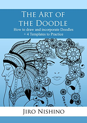 The Art of the Doodle: How to draw and incorporate Doodles (ZenDoodle Book 1) (English Edition)