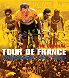 The Tour de France: 100 Years: The Official Centennial